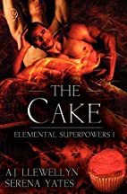 The Cake (Elemental Superpowers) by A.J.…