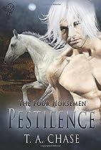 Pestilence (The Four Horsemen) by T. A.…