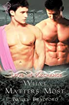 What Matters Most (Love in Xxchange Book 4)…