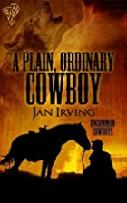 A Plain, Ordinary Cowboy (Uncommon Cowboys)…