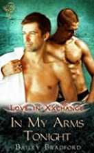 In My Arms Tonight (Love in XXchange Book 8)…