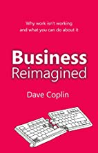 Business Reimagined: Why work isn't…