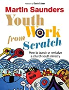 Youth Work From Scratch: How to launch or…