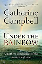 Under the Rainbow: A Mother's Experiences of…
