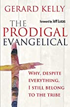The Prodigal Evangelical: Why, Despite…