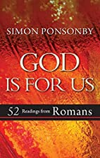 God Is For Us: 52 Readings from Romans by…