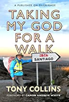 Taking My God for a Walk: A Publisher on…