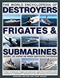 Bernard Ireland: The Illustrated Encyclopedia of Destroyers, Frigates, & Submarines
