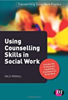 Using Counselling Skills in Social Work…