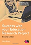 Sharp, John: Success with your Education Research Project (Study Skills in Education Series)