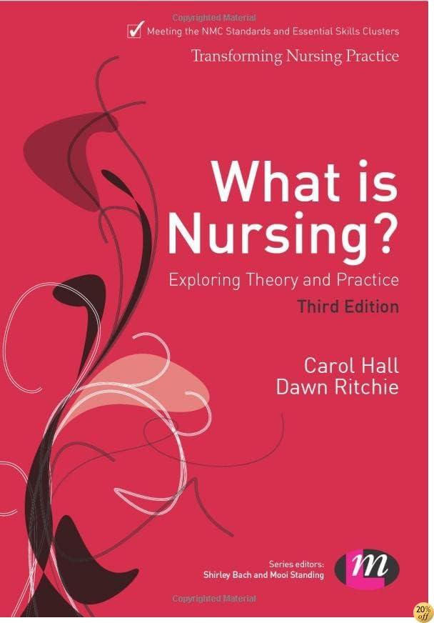 What is Nursing? Exploring Theory and Practice (Transforming Nursing Practice Series)