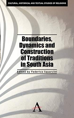boundaries-dynamics-and-construction-of-traditions-in-south-asia-cultural-historical-and-textual-studies-of-south-asian-religions
