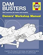Dam Busters Manual: A Guide to the Weapons…