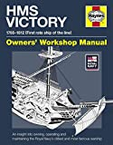 Goodwin, Peter: HMS Victory Manual 1765-1812: An Insight into Owning, Operating and Maintaining the Royal Navy's Oldest and Most Famous Warship (Owners' Workshop Manual)
