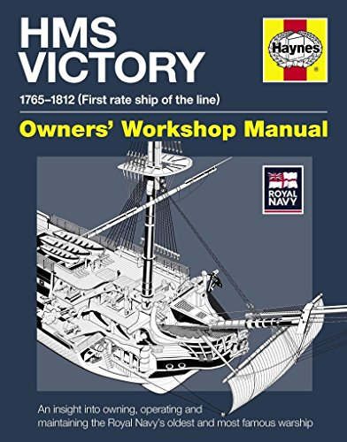 hms-victory-manual-1765-1812-an-insight-into-owning-operating-and-maintaining-the-royal-navys-oldest-and-most-famous-warship-owners-workshop-manual