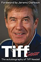 Tiff Gear: The Autobiography of Tiff Needell…