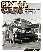 Flying Cars: The Extraordinary History of…