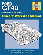 Ford GT40 Manual: An Insight into Owning,…