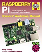 Raspberry Pi: A practical guide to the…