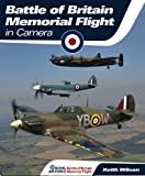 Wilson, Keith: Royal Air Force Battle of Britain Memorial Flight in Camera