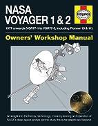 NASA Voyager 1 & 2 Owners' Workshop…