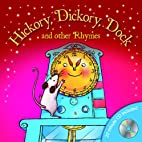 Hickory, Dickory, Dock and Other Rhymes…