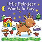 Little Reindeer Wants to Play (Xmas Boards)…