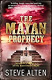 Alten, Steve: Mayan Prophecy (The Mayan Trilogy)