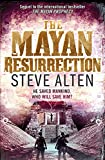 Alten, Steve: Mayan Resurrection (The Mayan Trilogy)