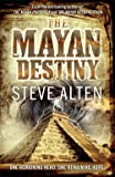 Alten, Steve: Mayan Destiny (The Mayan Trilogy)