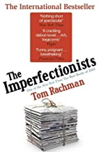 Imperfectionists, The by Tom Rachman
