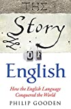 Gooden, Philip: The Story of English