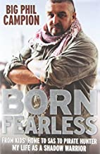 Born Fearless: From Kids' Home to SAS to…