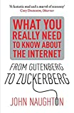 Naughton, John: From Gutenberg to Zuckerberg: What You Really Need to Know about the Internet. John Naughton
