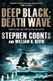 Coonts, Stephen: Death Wave. Stephen Coonts and William H. Keith