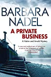 Nadel, Barbara: A Private Business: A Hakim and Arnold Mystery