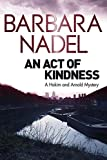 Nadel, Barbara: An Act of Kindness: A Hakim and Arnold Mystery
