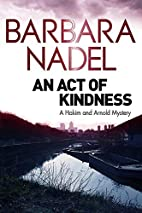 An Act of Kindness by Barbara Nadel
