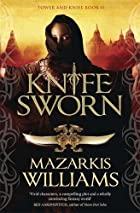 Knife-Sworn by Mazarkis Williams