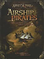 Abney Park's Airship Pirates by Peter…