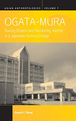ogata-mura-sowing-dissent-and-reclaiming-identity-in-a-japanese-farming-village-asian-anthropologies