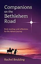 Companions on the Bethlehem Road by Rachel…
