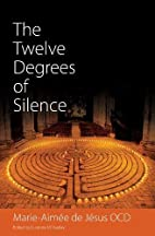 The Twelve Degrees of Silence by Marie…