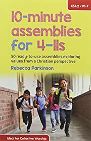 10-Minute Assemblies for 4-11s: 50…