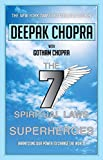 Deepak Chopra: Seven Spiritual Laws of Superheroes