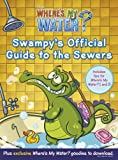 Walt Disney Pictures: Where's My Water: Swampy's Guide to the Sewers