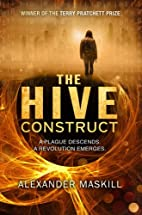 The Hive Construct by Alexander Maskill