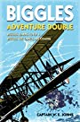 Biggles Adventure Double: Biggles Learns to Fly & Biggles the Camels are Coming - W. E. Johns