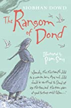 The Ransom of Dond by Siobhan Dowd
