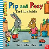 Axel Scheffler: Pip and Posy: The Little Puddle